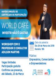World Café - Workshop: Investir não é gastar